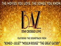 BAZ Star Crosseed Love at the Palazzo Theatre