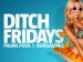 Ditch Fridays